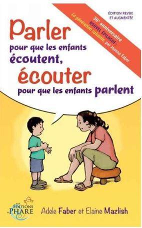 Parler pour que les enfants écoutent Faber & Mazlish